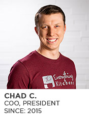 Chad C., President and COO, Since 2015
