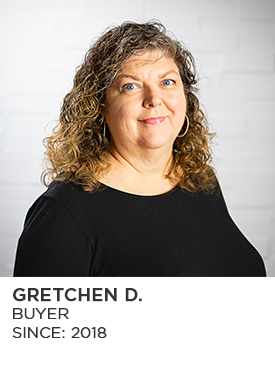 Gretchen D., Buyer, Since 2018