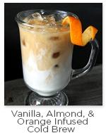 Vanilla, Almond, & Orange Infused Cold Brew