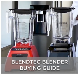 Blendtec Blender Buying Guide