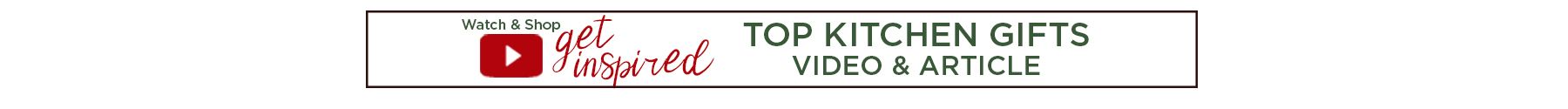 Get Inspired, Watch and read article: Top Kitchen Gift Ideas 2020